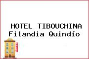 HOTEL TIBOUCHINA Filandia Quindío