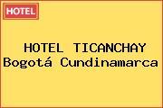 HOTEL TICANCHAY Bogotá Cundinamarca