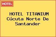 HOTEL TITANIUM Cúcuta Norte De Santander