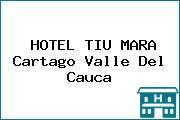 HOTEL TIU MARA Cartago Valle Del Cauca