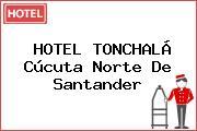 HOTEL TONCHALÁ Cúcuta Norte De Santander