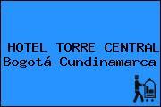 HOTEL TORRE CENTRAL Bogotá Cundinamarca
