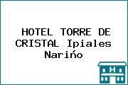 HOTEL TORRE DE CRISTAL Ipiales Nariño