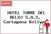 HOTEL TORRE DEL RELOJ S.A.S. Cartagena Bolívar