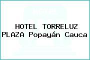 HOTEL TORRELUZ PLAZA Popayán Cauca
