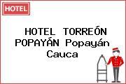 HOTEL TORREÓN POPAYÁN Popayán Cauca