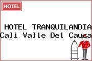 HOTEL TRANQUILANDIA Cali Valle Del Cauca