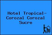 Hotel Tropical- Corozal Corozal Sucre