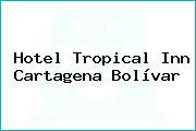 Hotel Tropical Inn Cartagena Bolívar