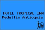 HOTEL TROPICAL INN Medellín Antioquia