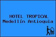 HOTEL TROPICAL Medellín Antioquia