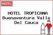 HOTEL TROPICANA Buenaventura Valle Del Cauca