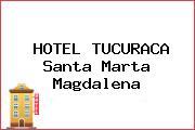 HOTEL TUCURACA Santa Marta Magdalena