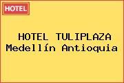 HOTEL TULIPLAZA Medellín Antioquia