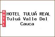 HOTEL TULUÁ REAL Tuluá Valle Del Cauca