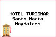 HOTEL TURISMAR Santa Marta Magdalena