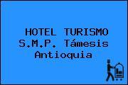 HOTEL TURISMO S.M.P. Támesis Antioquia