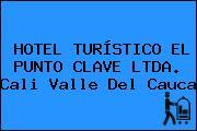 HOTEL TURÍSTICO EL PUNTO CLAVE LTDA. Cali Valle Del Cauca