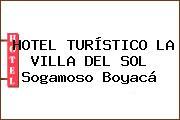 HOTEL TURÍSTICO LA VILLA DEL SOL Sogamoso Boyacá
