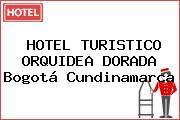 HOTEL TURISTICO ORQUIDEA DORADA Bogotá Cundinamarca