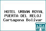 HOTEL URBAN ROYAL PUERTA DEL RELOJ Cartagena Bolívar