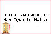 HOTEL VALLADOLLYD San Agustín Huila