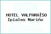 HOTEL VALPARAÍSO Ipiales Nariño