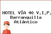 HOTEL VÍA 40 V.I.P. Barranquilla Atlántico