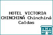 HOTEL VICTORIA CHINCHINÁ Chinchiná Caldas