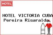 HOTEL VICTORIA CUBA Pereira Risaralda
