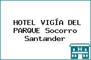 HOTEL VIGÍA DEL PARQUE Socorro Santander