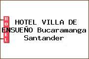 HOTEL VILLA DE ENSUEÑO Bucaramanga Santander
