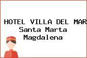 HOTEL VILLA DEL MAR Santa Marta Magdalena
