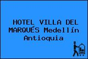 HOTEL VILLA DEL MARQUÉS Medellín Antioquia