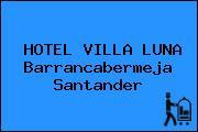 HOTEL VILLA LUNA Barrancabermeja Santander