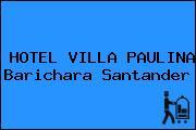 HOTEL VILLA PAULINA Barichara Santander