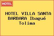HOTEL VILLA SANTA BARBARA Ibagué Tolima