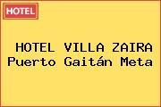 HOTEL VILLA ZAIRA Puerto Gaitán Meta