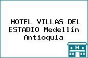 HOTEL VILLAS DEL ESTADIO Medellín Antioquia