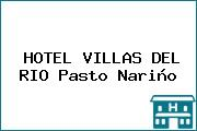 HOTEL VILLAS DEL RIO Pasto Nariño