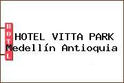 HOTEL VITTA PARK Medellín Antioquia