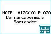 HOTEL VIZCAYA PLAZA Barrancabermeja Santander