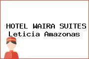 HOTEL WAIRA SUITES Leticia Amazonas