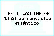HOTEL WASHINGTON PLAZA Barranquilla Atlántico
