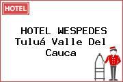 HOTEL WESPEDES Tuluá Valle Del Cauca