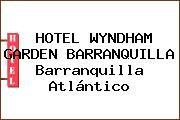 HOTEL WYNDHAM GARDEN BARRANQUILLA Barranquilla Atlántico
