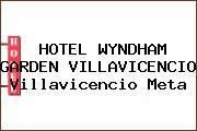 HOTEL WYNDHAM GARDEN VILLAVICENCIO Villavicencio Meta