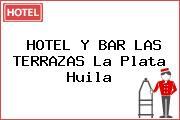 HOTEL Y BAR LAS TERRAZAS La Plata Huila