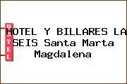 HOTEL Y BILLARES LA SEIS Santa Marta Magdalena