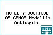 HOTEL Y BOUTIQUE LAS GEMAS Medellín Antioquia